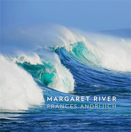 Margaret River by Frances Andrijich