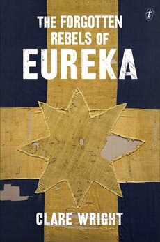 Lost Rebels of Eureka by Clare Wright