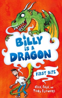 Billy is a Dragon Bk1 by Nick Falk, Illustrated by Tony Flowers