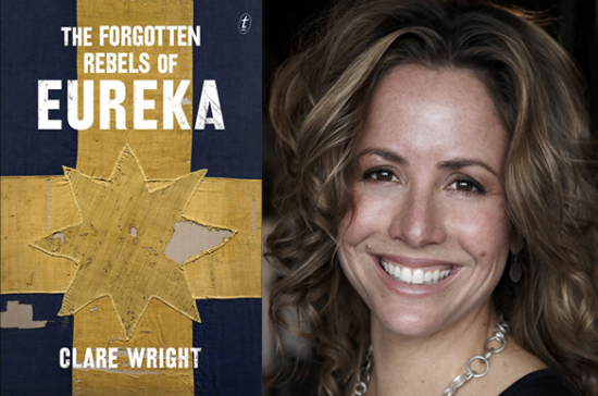 Clare Wright's 'The Forgotten Rebels of Eureka' shorlisted for the NSW Premier's History Awards