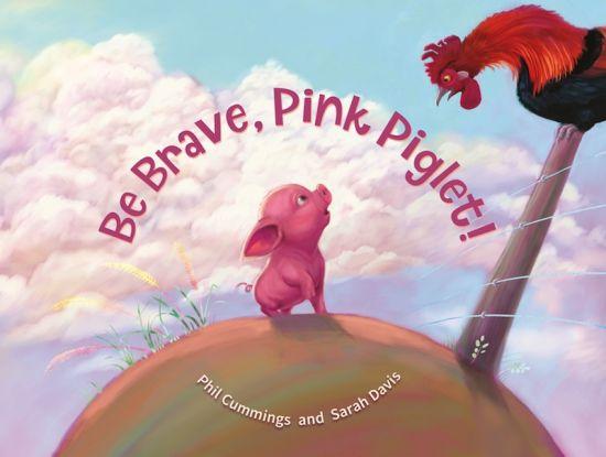 Be Brave, Pink Piglet!