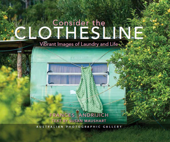 Consider the Clothesline: Vibrant Images of Laundry and Life