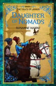 Tales of Jahani Book 1: Daughter of Nomads