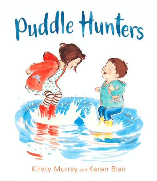 Puddle Hunters by Kirsty Murray, illustrated by Karen Blair