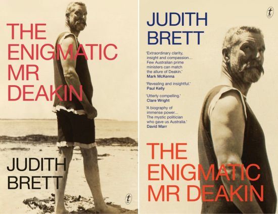 'The Enigmatic Mr Deakin' by political historian Judith Brett wins the 2018 National Biography Award