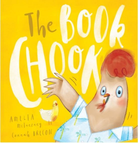 'The Book Chook' by Amelia McInerney, illustrated by Connah Brecon