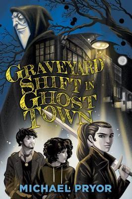 'Graveyard Shift in Ghost Town' by Michael Pryor
