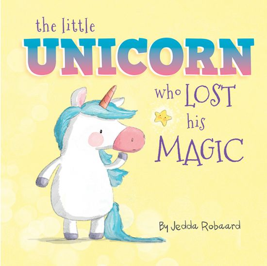 'The Little Unicorn Who Lost His Magic' by Jedda Robaard