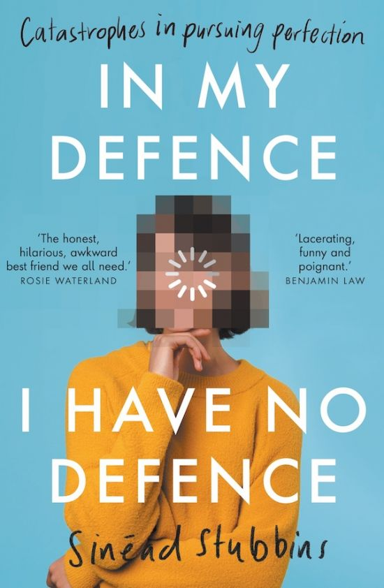 'In My Defence, I Have No Defence' by Sinéad Stubbins