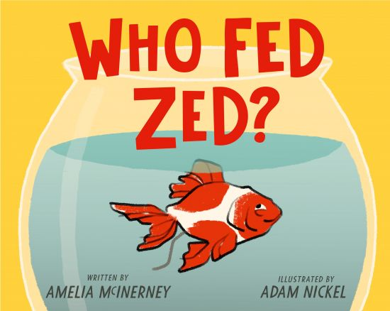 'Who Fed Zed?' by Amelia McInerney, illustrated by Adam Nickel