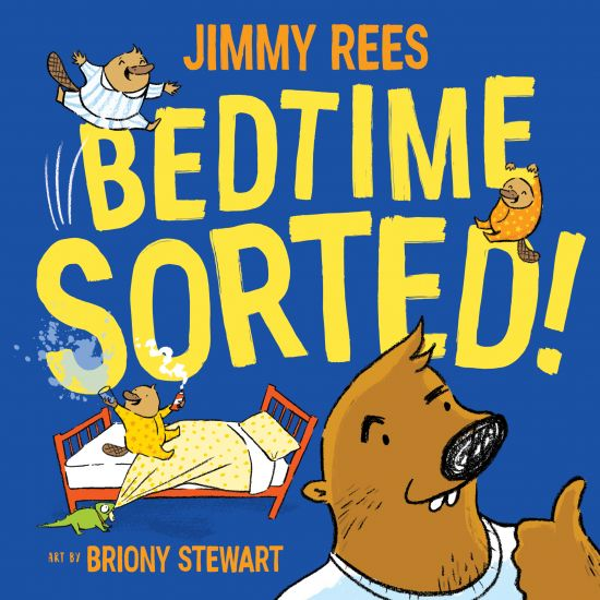 'Bedtime Sorted!' by Jimmy Rees and Illustrated by Briony Stewart