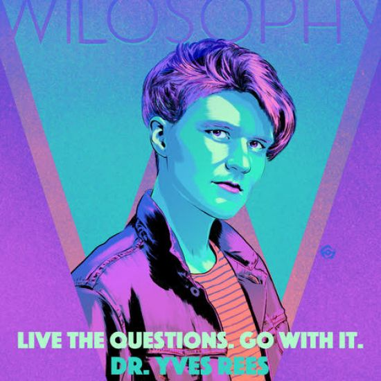 WILOSOPHY with Dr. Yves Rees